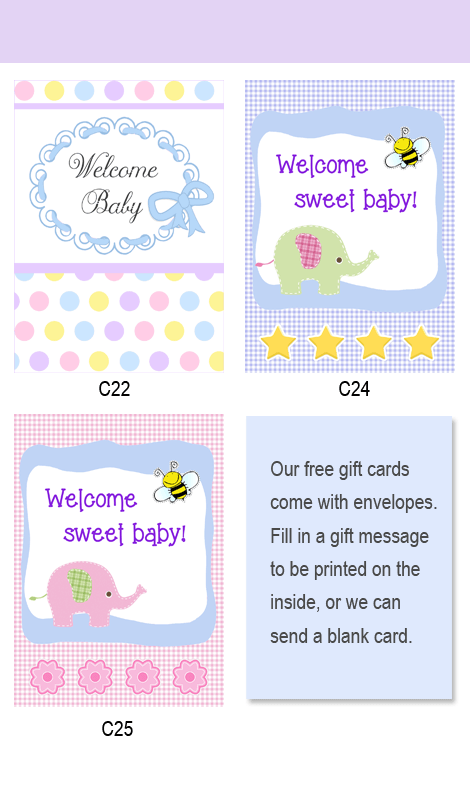 Free gift cards with baby gifts; choose the card and message you like.