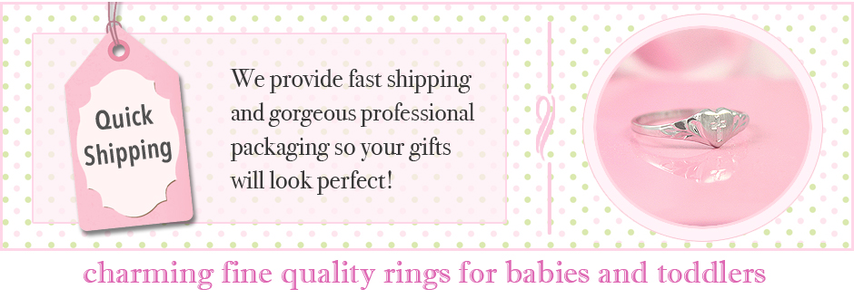 Baby and toddler rings ship fast.
