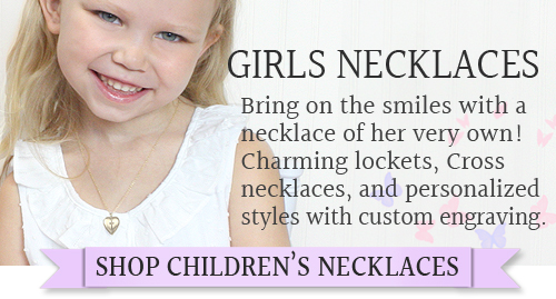 Beautiful variety of girls necklaces including locket necklaces, cross necklaces, and personalized necklaces with custom engraving.