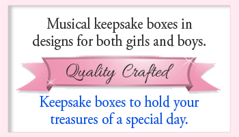 Quality keepsake boxes for both boys and girls.