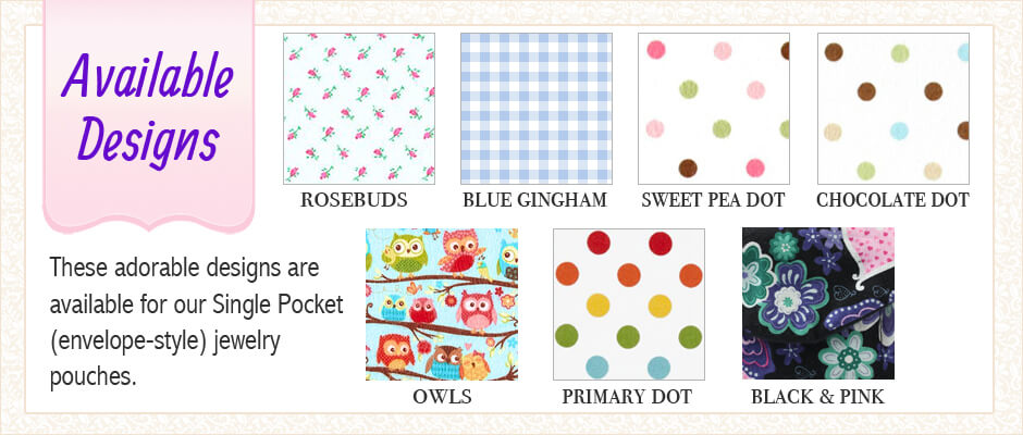 Fabrics available to choose from for our single pocket jewelry pouch for storing baby and children's jewelry.