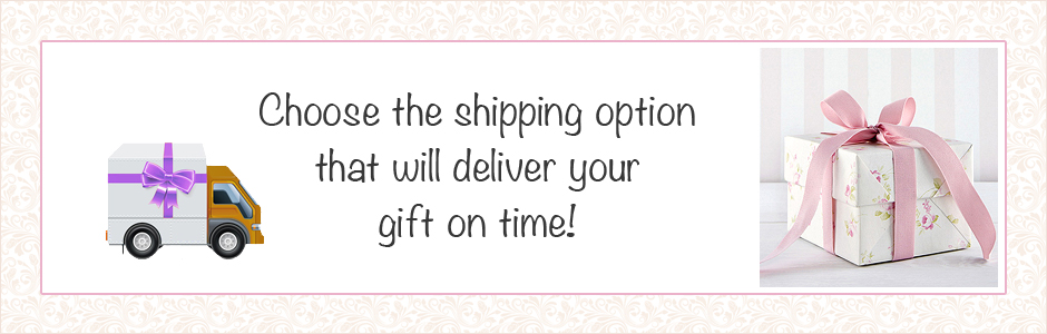 When shipping baby and children's jewelry choose the option that will deliver your gift on time.