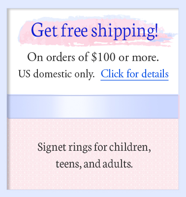 Free shipping for signet ring orders over one hundred dollars.