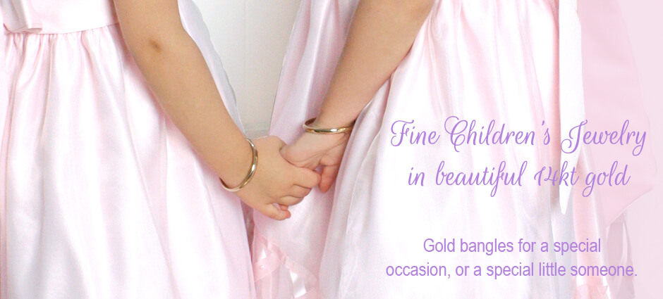 Fine bangle bracelets for babies and children in 14kt gold. Beautiful bangles for a special occasion or for a special little one.